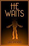 He Waits by Luke Smitherd