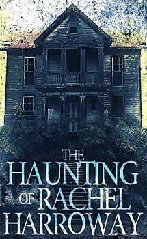 The Haunting Of Rachel Harroway