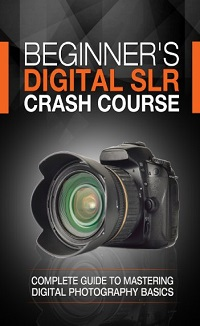 Beginner's Digital SLR Crash Course